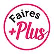 Faires Plus